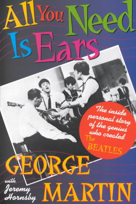 All You Need Is Ears By Martin, George/ Hornsby, Jeremy
